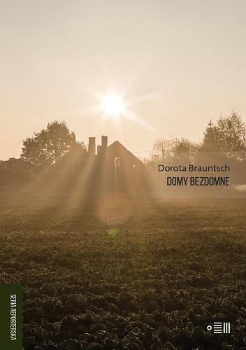 Domy bezdomne, Dorota Brauntsch