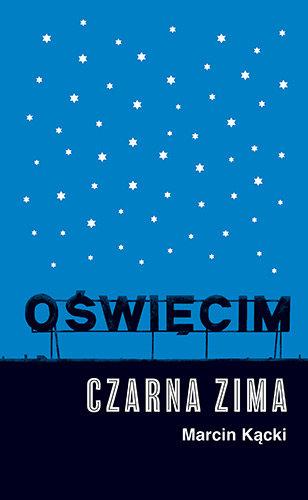 Oświęcim, czarna Zima, Marcin Kącki