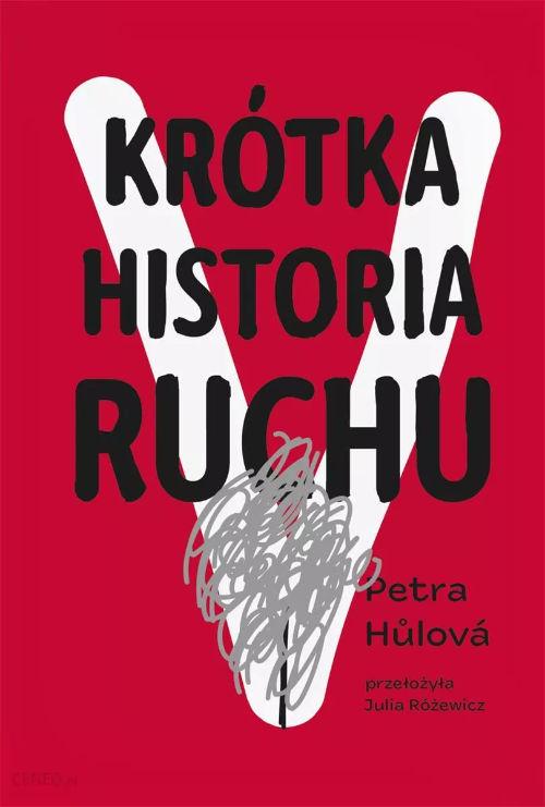 Krótka historia ruchu, Petra Hůlová